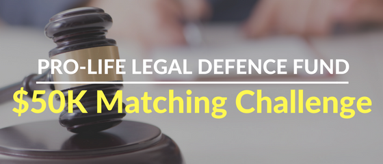 Pro-Life Legal Defence Fund $50k matching challenge